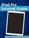 IPad Pro Survival Guide Step-by-Step User Guide For The IPad Pro From Getting Started To Advanced Tips And Tricks