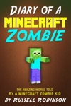 Diary Of A Minecraft Zombie The Amazing Minecraft World Told By A Minecraft Zombie Kid