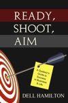 Ready Shoot Aim A Dyslexics Guide To Success In Business  Life