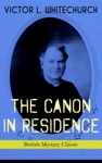 THE CANON IN RESIDENCE British Mystery Classic