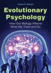 Evolutionary Psychology How Our Biology Affects What We Think And Do