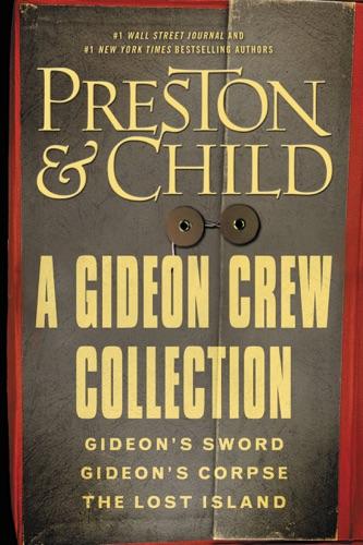 Douglas Preston & Lincoln Child - A Gideon Crew Collection