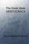 The Great Ideas ARISTOCRACY