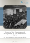 Report Of The Commission Of Immigration Of The State Of New York