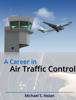 Michael S. Nolan - A Career in Air Traffic Control artwork