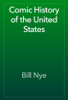 Bill Nye - Comic History of the United States artwork