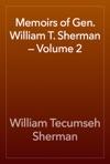 Memoirs Of Gen William T Sherman  Volume 2