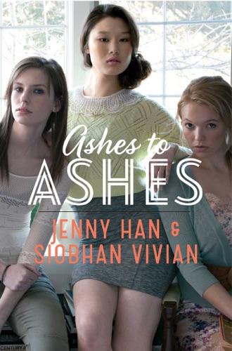 Jenny Han & Siobhan Vivian - Ashes to Ashes