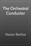 The Orchestral Conductor