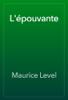 Maurice Level - L'épouvante artwork