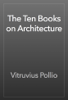 Vitruvius Pollio - The Ten Books on Architecture  artwork