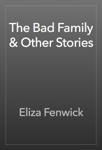 The Bad Family & Other Stories