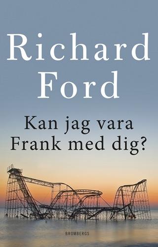 Richard Ford - Kan jag vara Frank med dig?