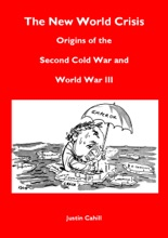The New World Crisis: Origins Of The Second Cold War And World War III