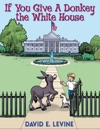 If You Give A Donkey The White House