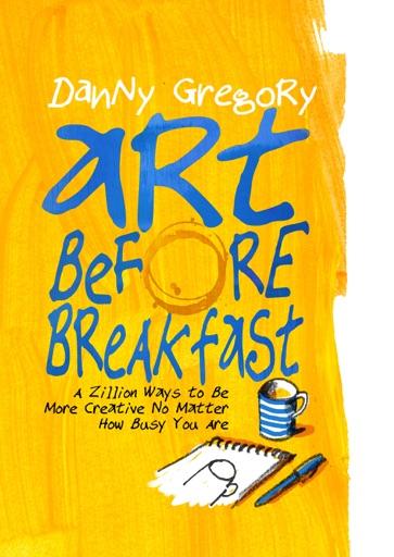 Art Before Breakfast - Danny Gregory