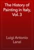 Luigi Antonio Lanzi - The History of Painting in Italy, Vol. 3 artwork