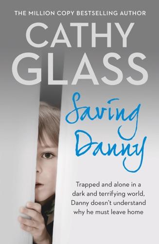 Cathy Glass - Saving Danny