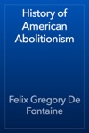 History Of American Abolitionism