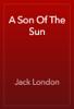 Jack London - A Son Of The Sun artwork