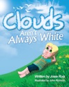 Clouds Arent Always White