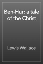 Ben-Hur; a tale of the Christ book