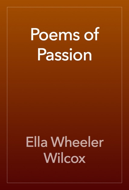 Poems Of Passion By Ella Wheeler Wilcox On Ibooks