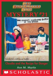 The Baby-Sitters Club Mystery #21: Claudia and the Recipe for Danger