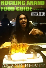 Rocking Anand Food Guide: Austin Texas