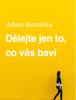 Adam MotviДЌka - DД›lejte jen to, co vГЎs bavГ artwork