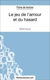 LE JEU DE LAMOUR ET DU HASARD DE MARIVAUX (FICHE DE LECTURE)