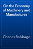 Charles Babbage - On the Economy of Machinery and Manufactures artwork
