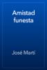 José Martí - Amistad funesta artwork