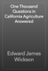 Edward James Wickson - One Thousand Questions in California Agriculture Answered artwork
