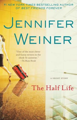 Jennifer Weiner - The Half Life