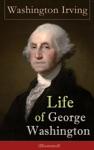 Life Of George Washington Illustrated