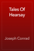 Joseph Conrad - Tales Of Hearsay artwork