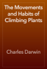 Charles Darwin - The Movements and Habits of Climbing Plants artwork