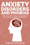 Anxiety Disorders And Phobias What Are The Causes  Symptoms Of Anxiety Disorders  Phobia
