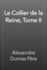 Alexandre Dumas - Le Collier de la Reine, Tome II artwork
