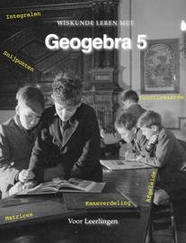 Wiskunde leren met GeoGebra 5 - voor Leerlingen