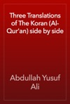 Three Translations Of The Koran Al-Quran Side By Side