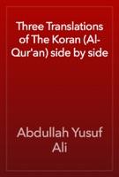 Three Translations of The Koran (Al-Qur'an) side by side