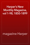 Harpers New Monthly Magazine Vol 1-98 1850-1899