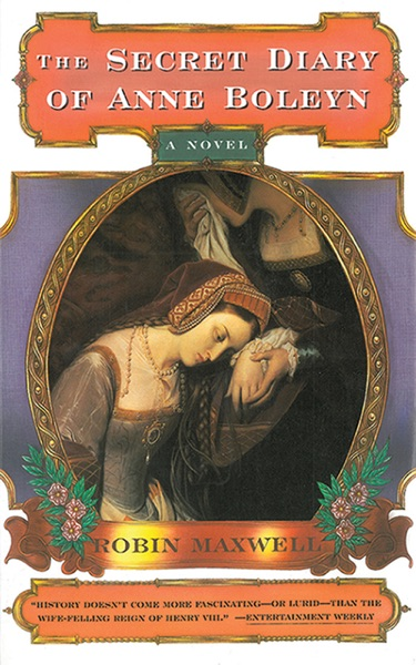 The Secret Diary of Anne Boleyn - Robin Maxwell book cover