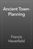 Francis Haverfield - Ancient Town-Planning artwork