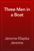 Jerome Klapka Jerome - Three Men in a Boat artwork
