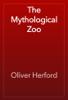 Oliver Herford - The Mythological Zoo artwork