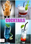 Cocktails - Klassiker und neue Rezepte. Die coolsten und besten Drinks, Partydrinks, Aperitifs und Digestifs. Damit mischen Sie jede Party auf!