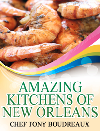 Amazing Kitchens of New Orleans